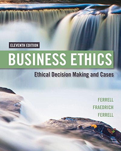 Business Ethics: Ethical Decision Making & Cases 11th 2016 9781305500846 Front Cover