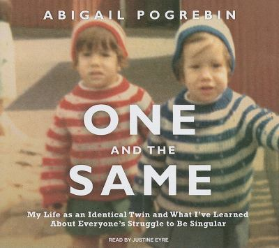 One and the Same: My Life As an Identical Twin and What I've Learned About Everyone's Struggle to Be Singular, Library Edition  2009 9781400144846 Front Cover