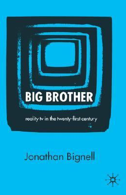 Big Brother Reality TV in the Twenty-First Century  2005 9781403916846 Front Cover