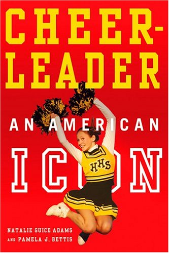 Cheerleader! An American Icon  2004 (Revised) 9781403961846 Front Cover