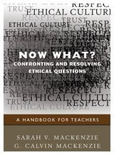 Now What? Confronting and Resolving Ethical Questions A Handbook for Teachers  2010 edition cover