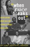 When Race Breaks Out Conversations about Race and Racism in College Classrooms 3rd 2013 (Revised) edition cover