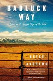 Badluck Way A Year on the Ragged Edge of the West N/A edition cover