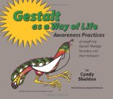 Gestalt As a Way of Life: Awareness Practices As Taught by Gestalt Therapy Founders and Their Followers N/A edition cover