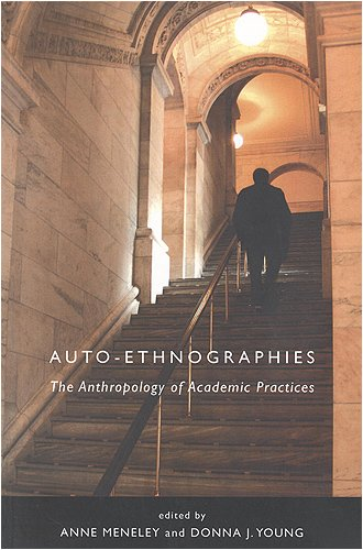 Auto-Ethnographies The Anthropology of Academic Practices  2005 9781551116846 Front Cover