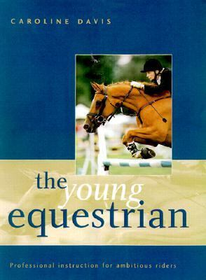 Young Equestrian Professional Instruction for Ambitious Riders  2000 9781552094846 Front Cover
