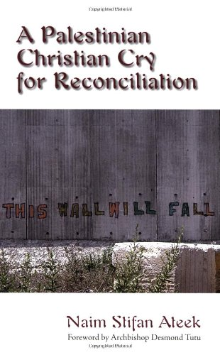 Palestinian Christian Cry for Reconciliation   2008 edition cover