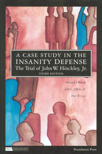 Case Study in the Insanity Defense- the Trial of John W. Hinckley, Jr  3rd 2008 (Revised) edition cover