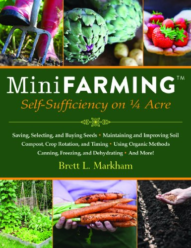Mini Farming Self-Sufficiency on 1/4 Acre  2010 9781602399846 Front Cover