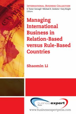 Managing International Business in Relation-Based Versus Rule-Based Countries  N/A edition cover