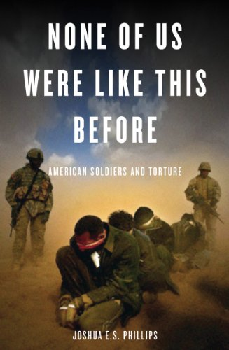 None of Us Were Like This Before American Soldiers and Torture  2012 9781844678846 Front Cover