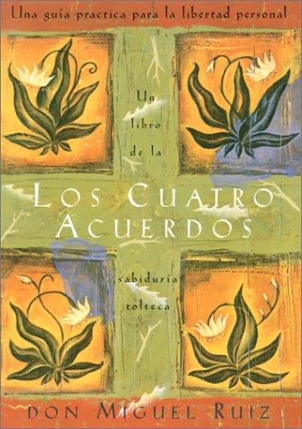 Cuatro Acuerdos Una Gu�a Practica para la Libertad Personal  1998 edition cover