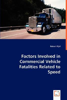 Factors Involved in Commercial Vehicle Fatalities Related to Speed N/A 9783836488846 Front Cover