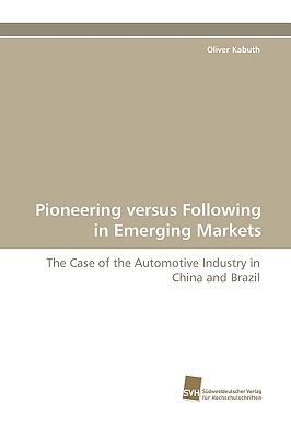 Pioneering Versus Following in Emerging Markets  N/A 9783838116846 Front Cover