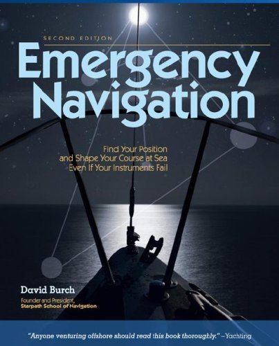 Emergency Navigation Find Your Position and Shape Your Course at Sea Even If Your Instruments Fail 2nd 2008 edition cover