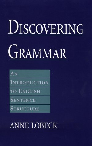 Discovering Grammar An Introduction to English Sentence Structure 3rd 2001 edition cover