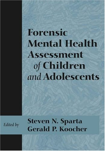 Forensic Mental Health Assessment of Children and Adolescents   2006 9780195145847 Front Cover