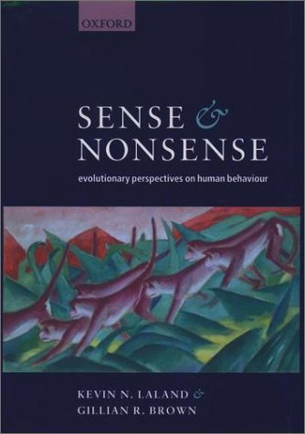 Sense and Nonsense Evolutionary Perspectives on Human Behaviour  2002 9780198508847 Front Cover
