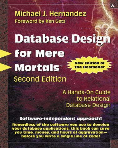 Database Design for Mere Mortals� A Hands-On Guide to Relational Database Design 2nd 2003 (Revised) edition cover