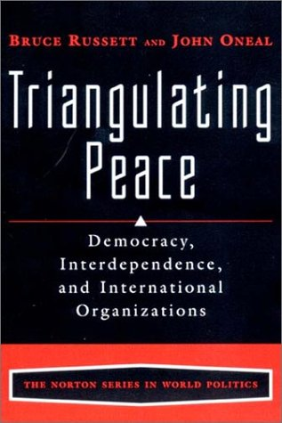 Triangulating Peace Democracy, Interdependence, and International Organizations  2001 edition cover