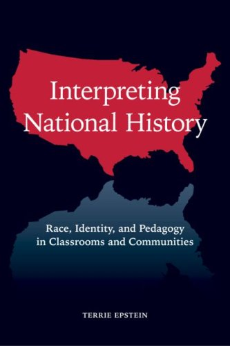 Interpreting National History Race, Identity, and Pedagogy in Classrooms and Communities  2009 edition cover