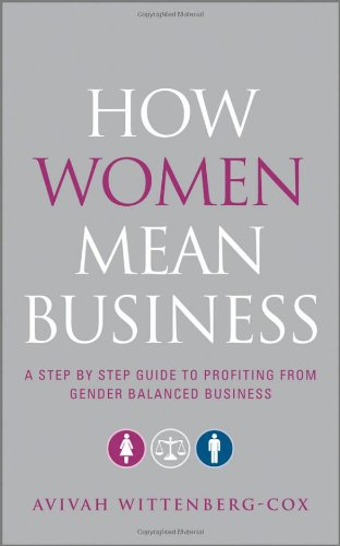 How Women Mean Business A Step by Step Guide to Profiting from Gender Balanced Business  2010 (Guide (Instructor's)) 9780470688847 Front Cover