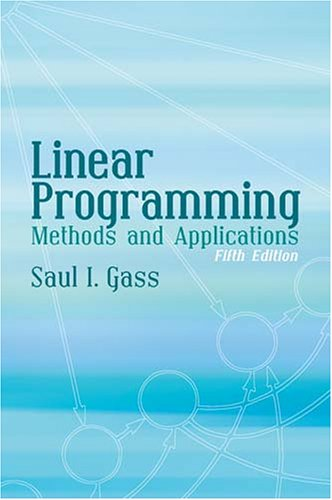 Linear Programming Methods and Applications 5th 2003 (Revised) 9780486432847 Front Cover