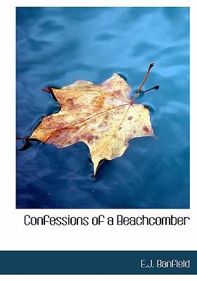 Confessions of a Beachcomber  2008 9780554218847 Front Cover