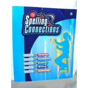 Spelling Connections 2007 : Grade 6  2007 (Student Manual, Study Guide, etc.) edition cover