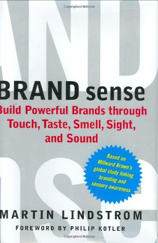 Brand Sense Build Powerful Brands Through Touch, Taste, Smell, Sight, and Sound  2005 9780743267847 Front Cover
