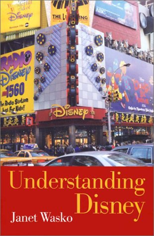 Understanding Disney The Manufacture of Fantasy  2001 edition cover