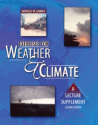 Exercises for Weather and Climate A Lecture Supplement 2nd (Revised) 9780757549847 Front Cover