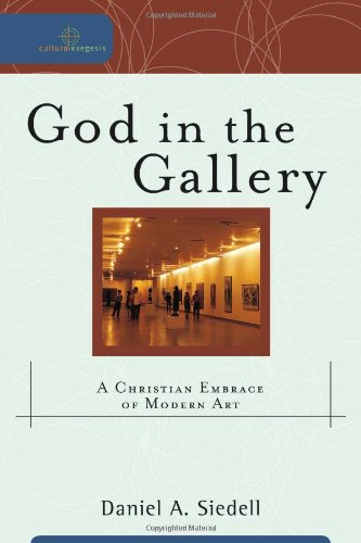 God in the Gallery A Christian Embrace of Modern Art  2008 edition cover