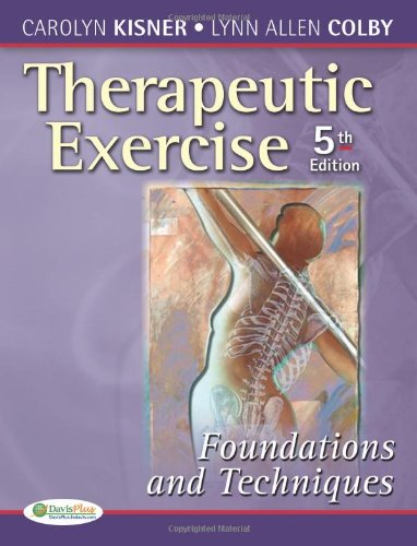 Therapeutic Exercise Foundations and Techniques 5th 2007 (Revised) edition cover