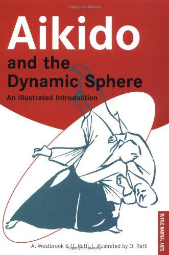 Aikido and the Dynamic Sphere An Illustrated Introduction  1970 (Reprint) edition cover