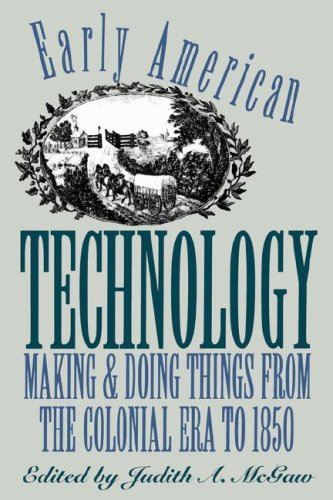 Early American Technology Making and Doing Things from the Colonial Era to 1850  1994 edition cover