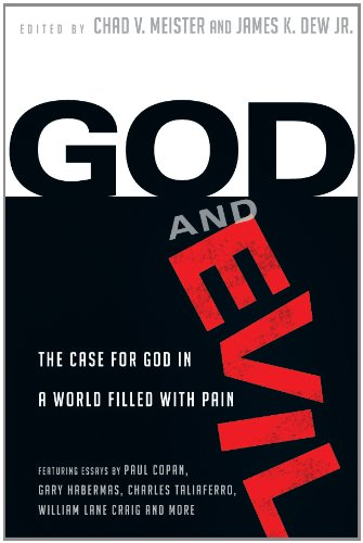God and Evil The Case for God in a World Filled with Pain  2013 edition cover