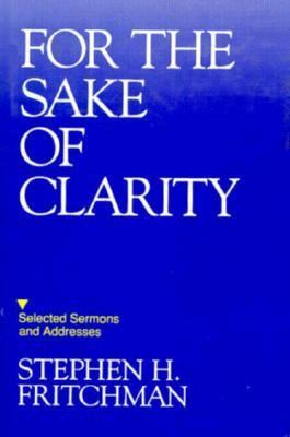 For the Sake of Clarity Selected Sermons and Addresses N/A 9780879757847 Front Cover