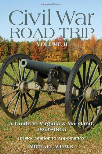 Civil War Road Trip Volume Two A Guide to Virgina and Maryland 1863 To 1865 N/A 9780881509847 Front Cover