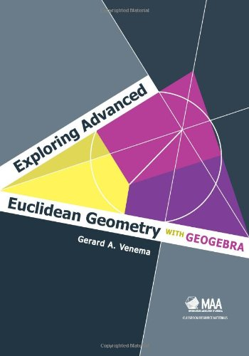 Exploring Advanced Euclidean Geometry with GeoGebra   2013 edition cover