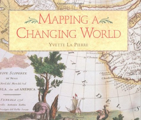 Mapping a Changing World  N/A 9780965030847 Front Cover