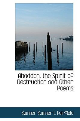 Abaddon, the Spirit of Destruction and Other Poems N/A 9781113609847 Front Cover