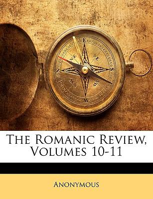 The Romanic Review, Volumes 10-11  0 edition cover