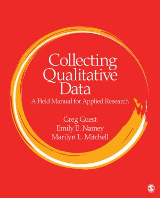 Collecting Qualitative Data A Field Manual for Applied Research  2013 edition cover