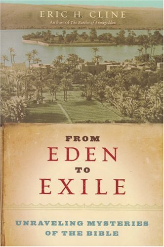 From Eden to Exile Unraveling Mysteries of the Bible  2006 9781426200847 Front Cover