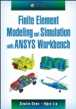 Finite Element Modeling and Simulation with Ansys Workbench   2014 edition cover