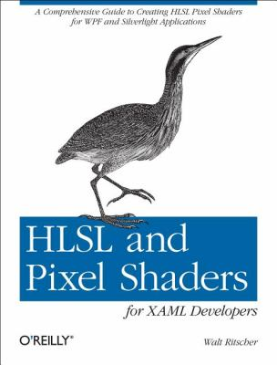 HLSL and Pixel Shaders for XAML Developers   2012 9781449319847 Front Cover