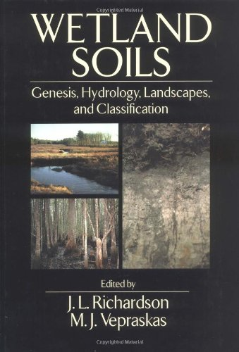 Wetlands Soils Genesis, Hydrology, Landscapes, and Classification  2000 edition cover