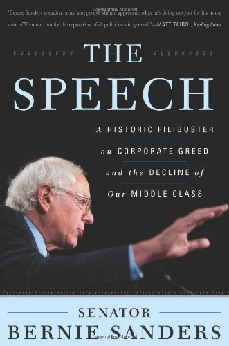 Speech A Historic Filibuster on Corporate Greed and the Decline of Our Middle Class  2011 9781568586847 Front Cover