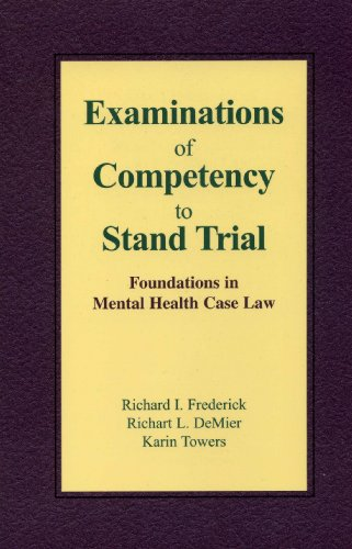 Examinations of Competency to Stand Trial Foundations in Mental Health Case Law  2003 9781568870847 Front Cover
